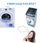 Chọn mua máy giặt cửa trên hay máy giặt cửa trước