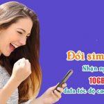 Đăng ký hoặc đổi Sim 4G Viettel nhận ngay 10 GB data tốc độ cao